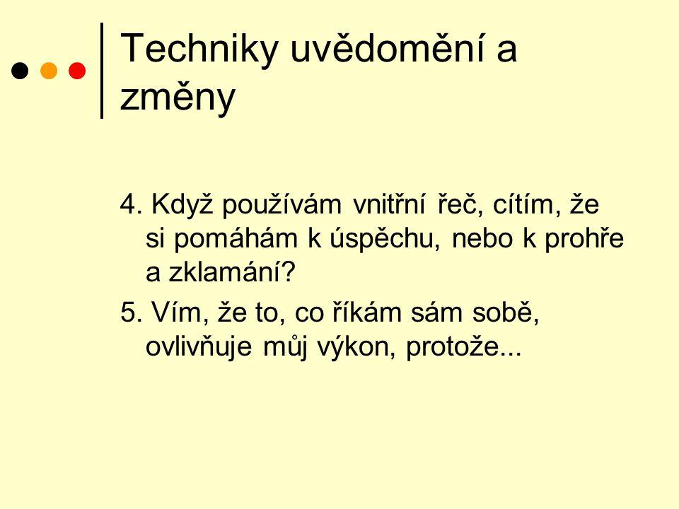 Techniky uvědomění a změny 4.