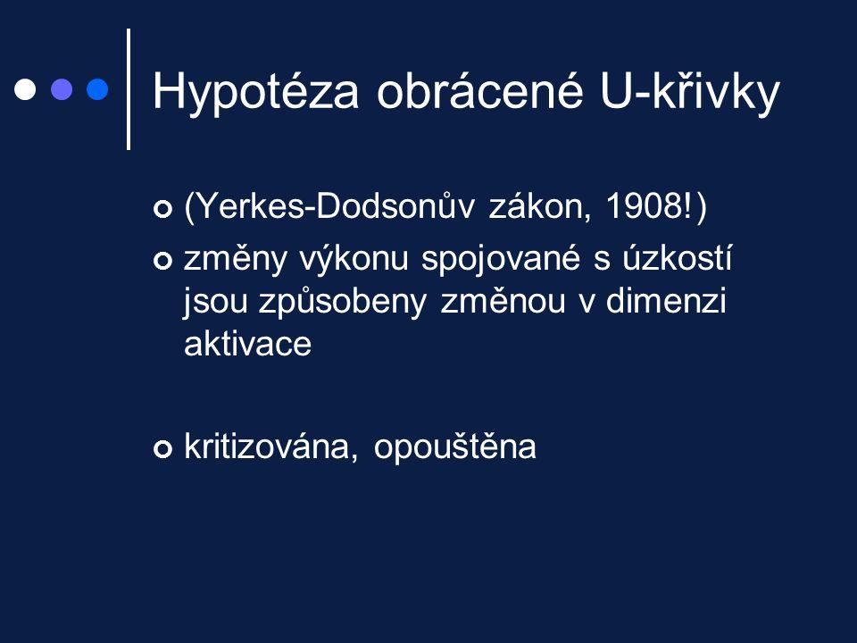 Hypotéza obrácené U-křivky (Yerkes-Dodsonův zákon, 1908!) změny výkonu spojované s úzkostí jsou způsobeny změnou v dimenzi aktivace kritizována, opouš