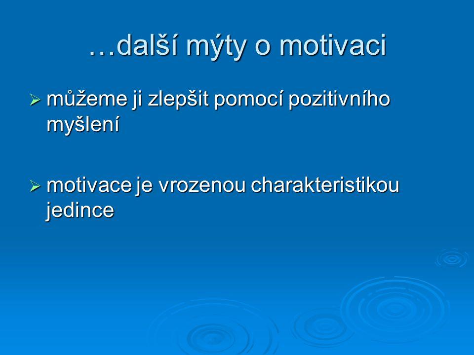 """Typy motivace:  Vnitřní motivace radost a uspokojení z vykonávání aktivity radost a uspokojení z vykonávání aktivity charakteristická pro """"úspěšné charakteristická pro """"úspěšné spojována s: spojována s: menším subjektivně vnímaným tlakemmenším subjektivně vnímaným tlakem zábavouzábavou sníženou pravděpodobností ukončení činnostisníženou pravděpodobností ukončení činnosti"""
