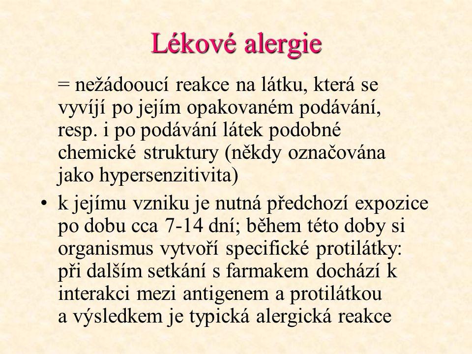 Lékové alergie = nežádooucí reakce na látku, která se vyvíjí po jejím opakovaném podávání, resp. i po podávání látek podobné chemické struktury (někdy