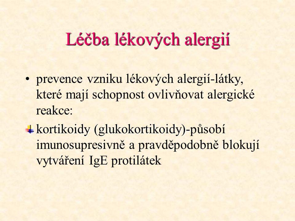 Léčba lékových alergií prevence vzniku lékových alergií-látky, které mají schopnost ovlivňovat alergické reakce: kortikoidy (glukokortikoidy)- kortiko