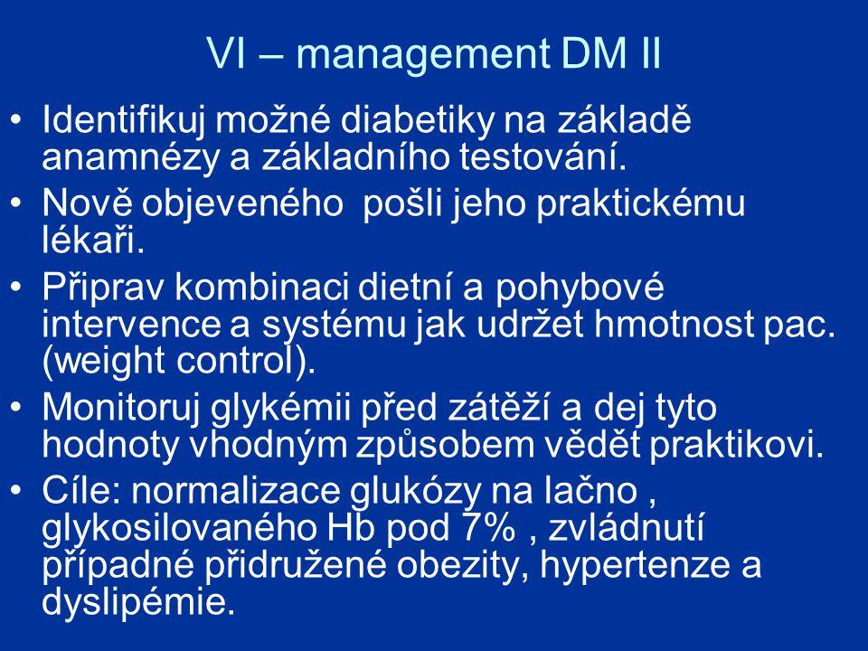 VI – management DM II Identifikuj možné diabetiky na základě anamnézy a základního testování.