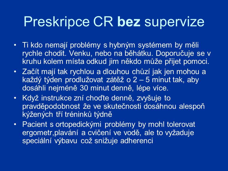 Preskripce CR bez supervize Ti kdo nemají problémy s hybným systémem by měli rychle chodit.