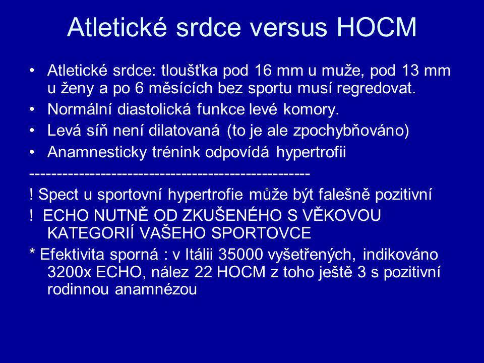 Atletické srdce versus HOCM Atletické srdce: tloušťka pod 16 mm u muže, pod 13 mm u ženy a po 6 měsících bez sportu musí regredovat. Normální diastoli