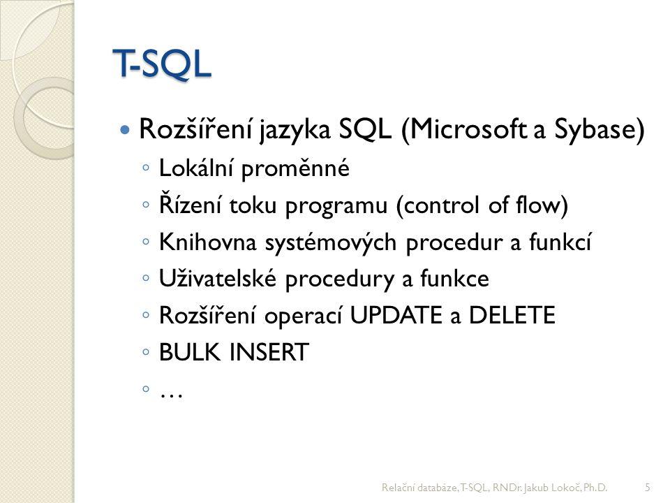 T-SQL uložené procedury Zajišťují znovupoužitelnost kódu Komunikují s volajícím pomocí parametrů ◦ INPUT a OUTPUT parametry, příkaz RETURN Ve svém těle mohou volat jiné procedury Procedury se volají/spouštějí příkazem EXEC Relační databáze, T-SQL, RNDr.