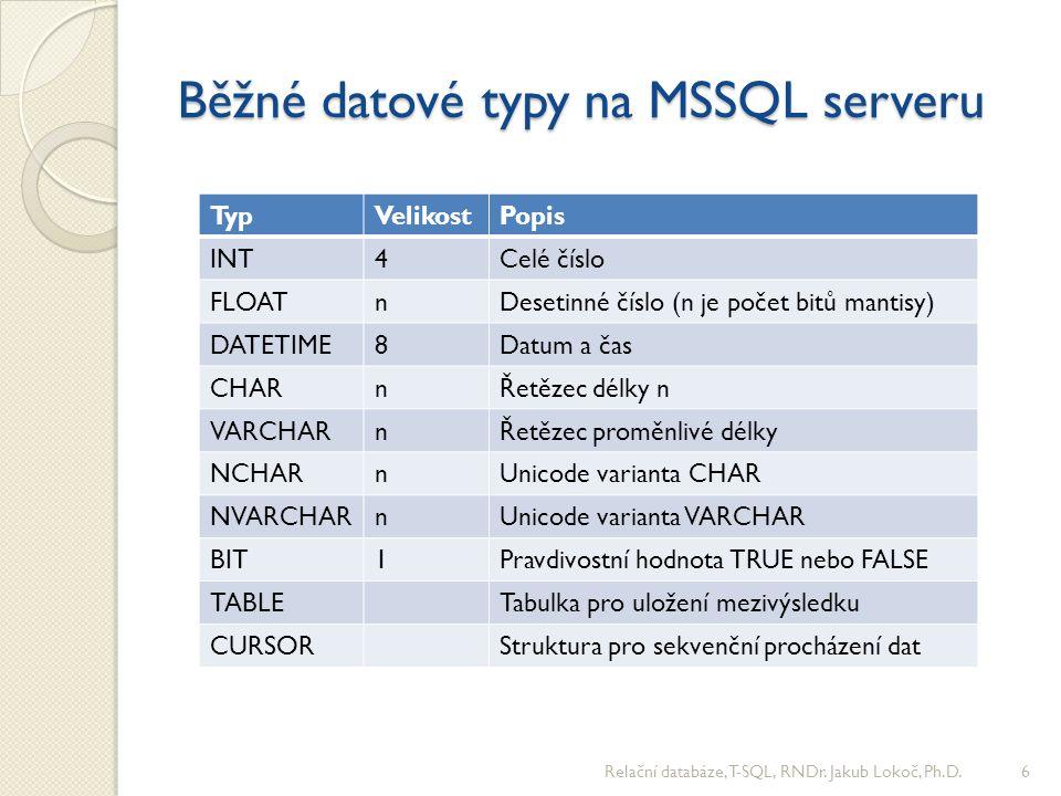 T-SQL systémové funkce Matematické operátory ◦ +, -, /, *, %, Abs, Round, Floor, Ceiling, Rand Agregační funkce ◦ Sum, Min, Max, Avg, Count Funkce pro práci s řetězci ◦ +, Left, Right, Lower, Len, Replace, Substring Funkce pro práci s datem a s NULL ◦ Year, Month, Day, GetDate, IsNull Funkce pro konverzi mezi datovými typy ◦ Cast(vyraz as typ), Convert(typ, vyraz, styl) Relační databáze, T-SQL, RNDr.