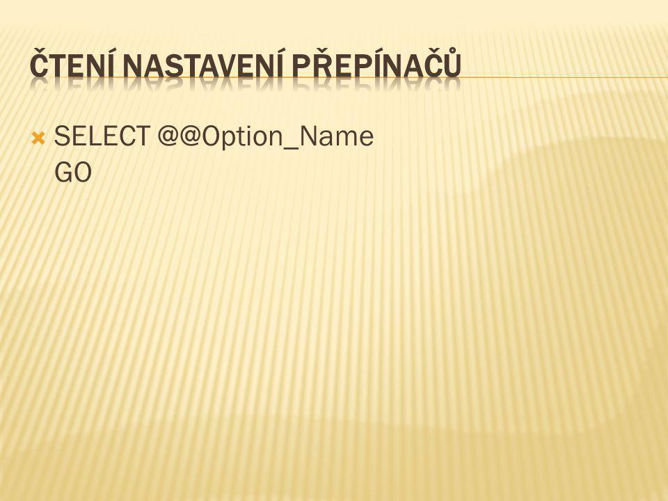  SELECT @@Option_Name GO