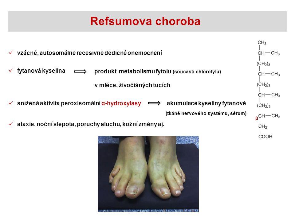 Refsumova choroba vzácné, autosomálně recesivně dědičné onemocnění fytanová kyselina produkt metabolismu fytolu (součástí chlorofylu) v mléce, živočiš