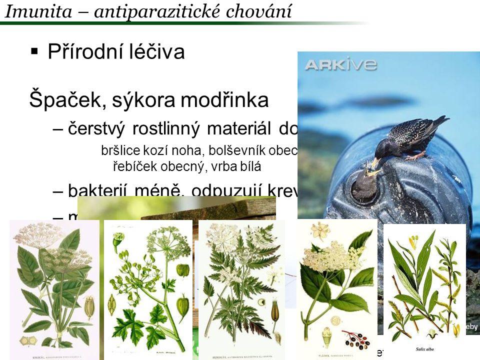  Přírodní léčiva Imunita – antiparazitické chování Christe et al.