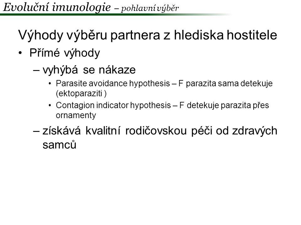 Přímé výhody - Hypotéza dobrého rodiče Hýl mexický (Carpodacus mexicanus) –červenější samci krmí víc Evoluční imunologie – pohlavní výběr Hill 1991