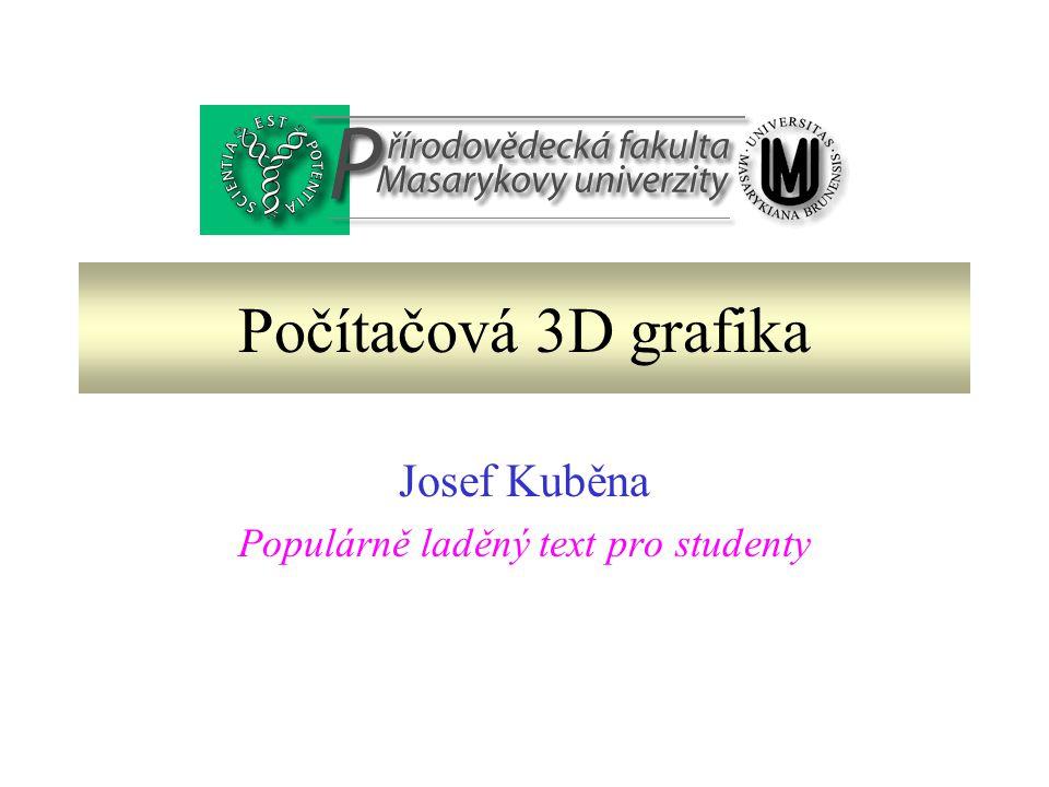 Počítačová 3D grafika Josef Kuběna Populárně laděný text pro studenty