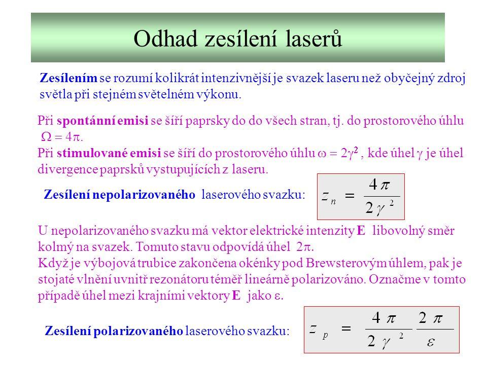 Odhad zesílení laserů Při spontánní emisi se šíří paprsky do do všech stran, tj. do prostorového úhlu  4 . Při stimulované emisi se šíří do prosto