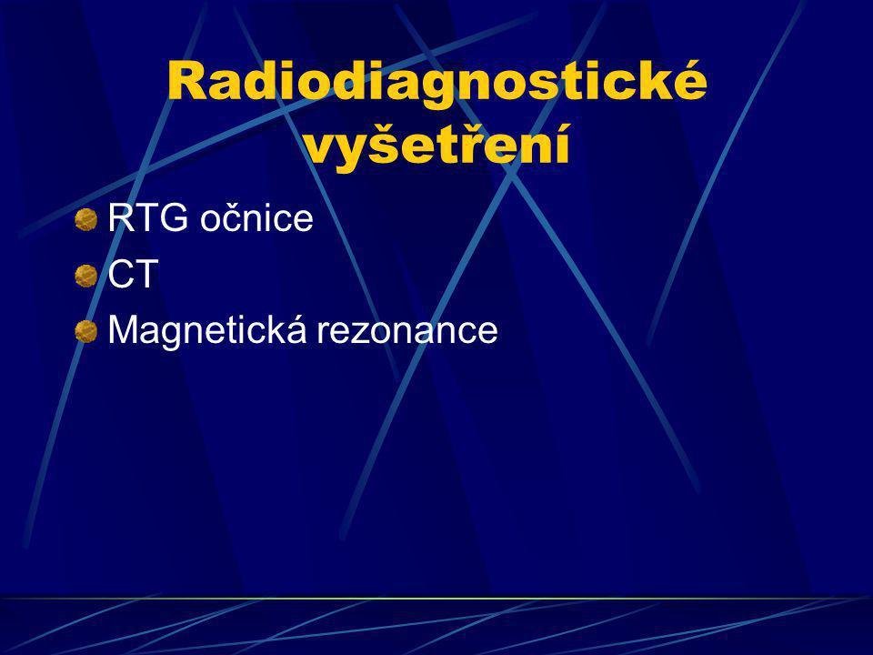 Radiodiagnostické vyšetření RTG očnice CT Magnetická rezonance