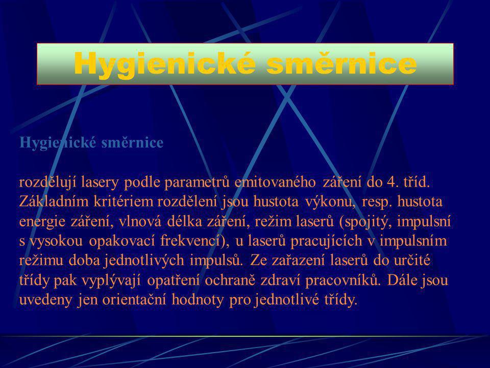 Hygienické směrnice rozdělují lasery podle parametrů emitovaného záření do 4. tříd. Základním kritériem rozdělení jsou hustota výkonu, resp. hustota e