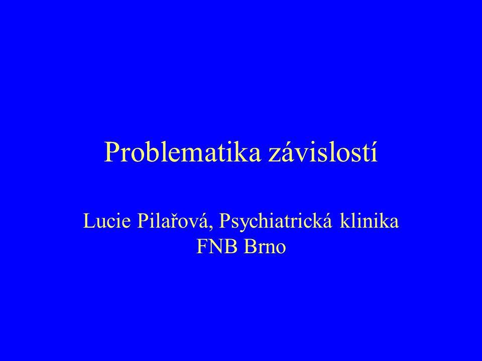 Problematika závislostí Lucie Pilařová, Psychiatrická klinika FNB Brno