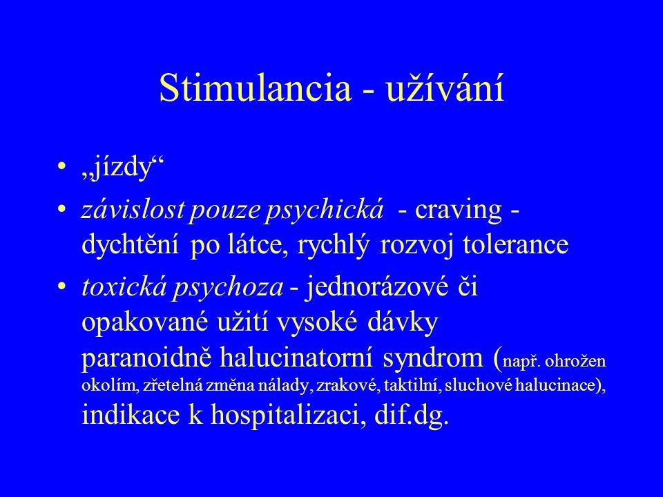 """Stimulancia - užívání """"jízdy"""" závislost pouze psychická - craving - dychtění po látce, rychlý rozvoj tolerance toxická psychoza - jednorázové či opako"""