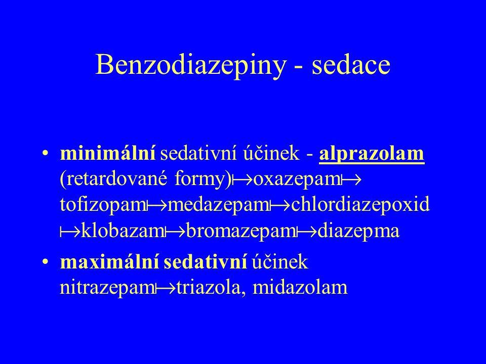 Benzodiazepiny - sedace minimální sedativní účinek - alprazolam (retardované formy)  oxazepam  tofizopam  medazepam  chlordiazepoxid  klobazam 