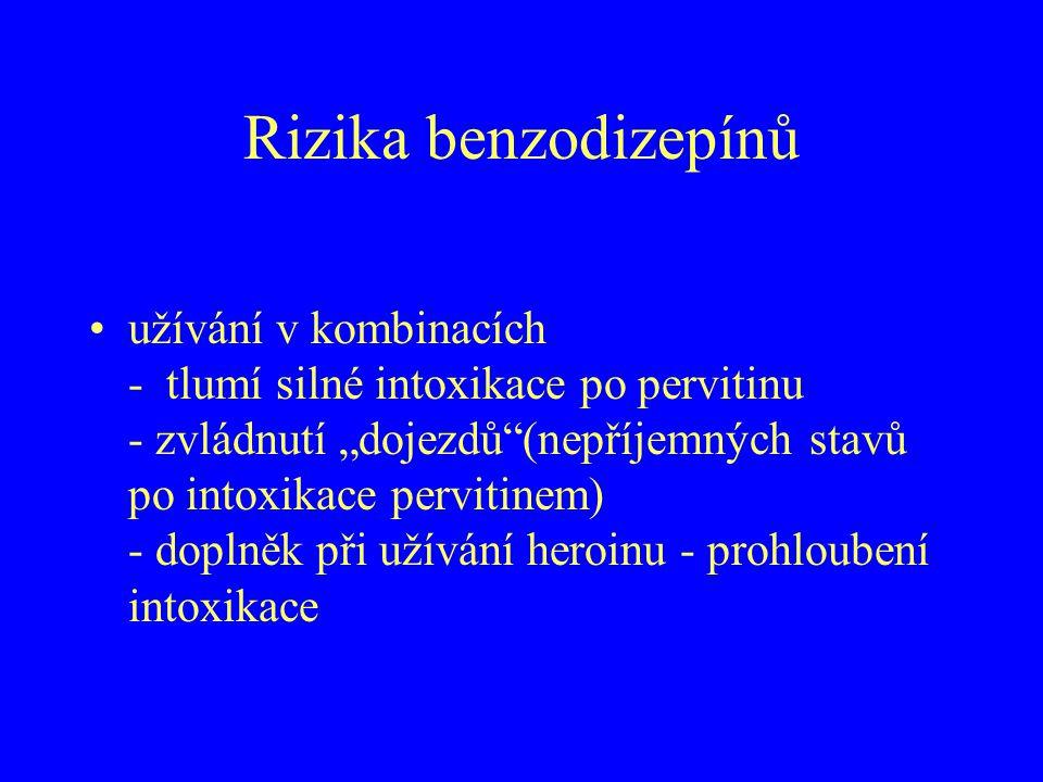 """Rizika benzodizepínů užívání v kombinacích - tlumí silné intoxikace po pervitinu - zvládnutí """"dojezdů""""(nepříjemných stavů po intoxikace pervitinem) -"""