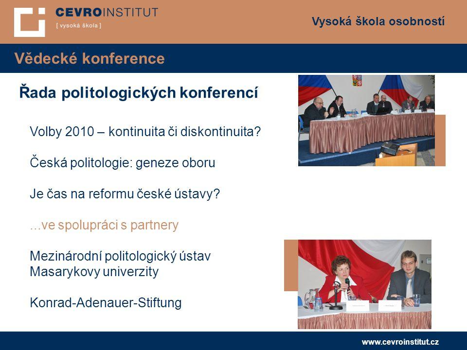 Vysoká škola osobností www.cevroinstitut.cz Vědecké konference Volby 2010 – kontinuita či diskontinuita.
