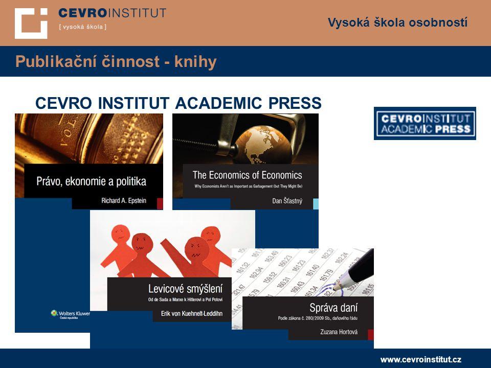 Vysoká škola osobností www.cevroinstitut.cz Publikační činnost - knihy CEVRO INSTITUT ACADEMIC PRESS