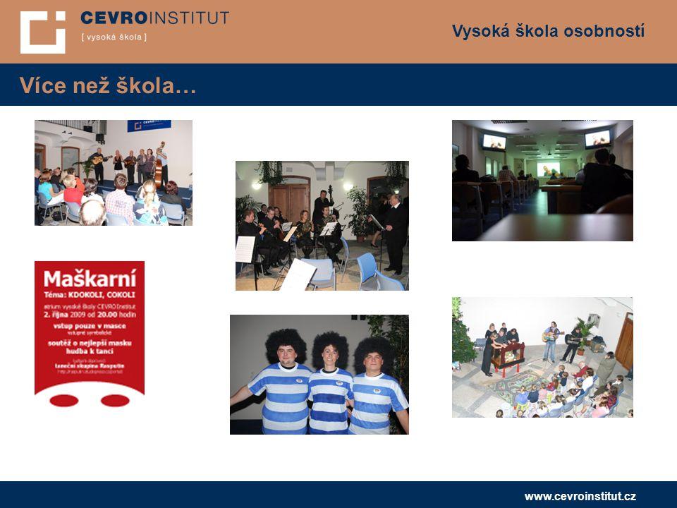 Vysoká škola osobností www.cevroinstitut.cz Více než škola…