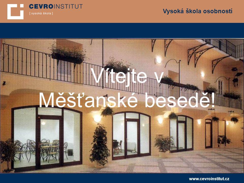Vysoká škola osobností www.cevroinstitut.cz Vítejte v Měšťanské besedě!