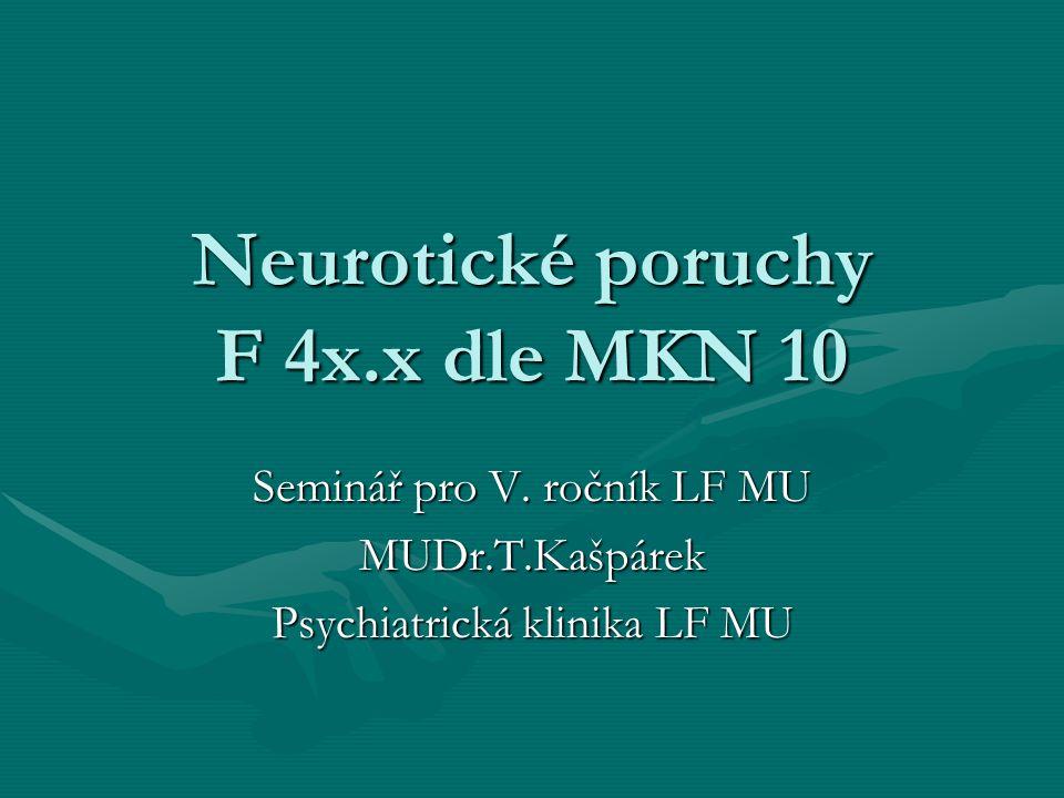 Neurotické poruchy F 4x.x dle MKN 10 Seminář pro V.