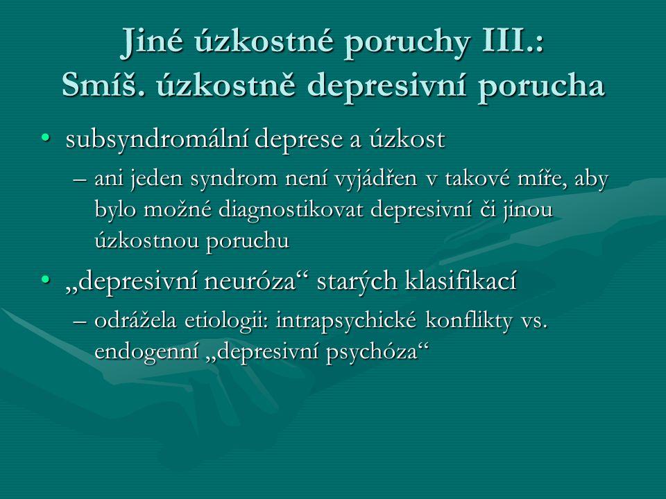 Jiné úzkostné poruchy III.: Smíš.