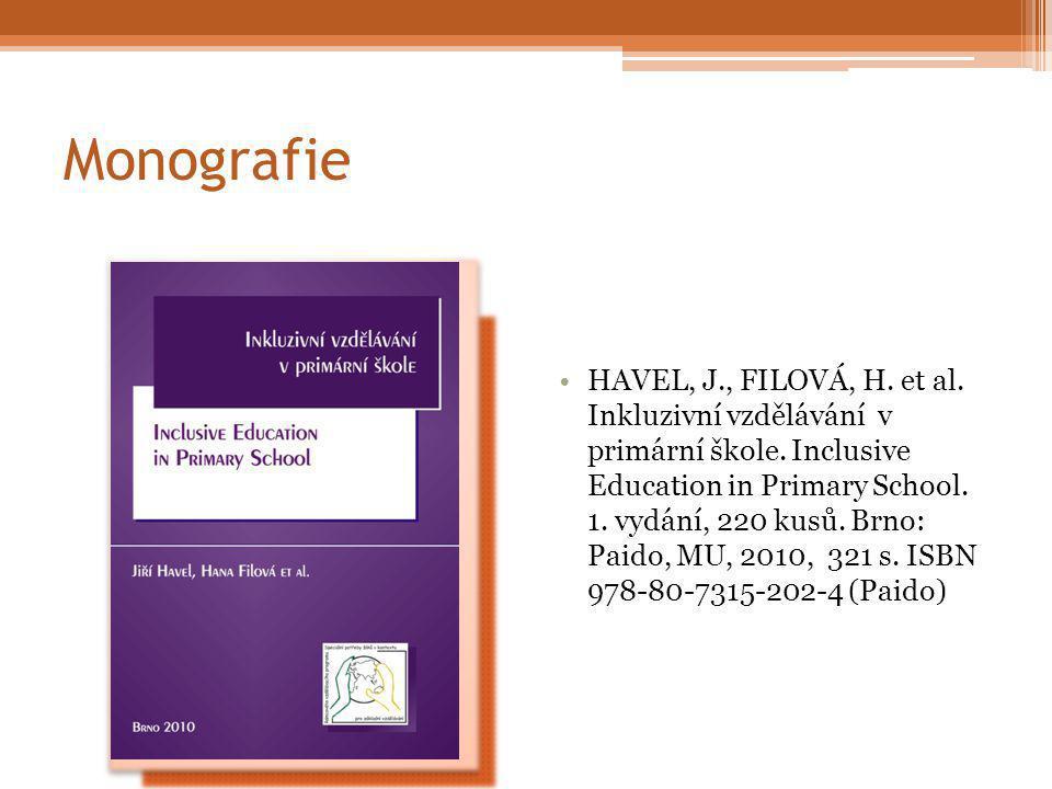 Monografie HAVEL, J., FILOVÁ, H. et al. Inkluzivní vzdělávání v primární škole.