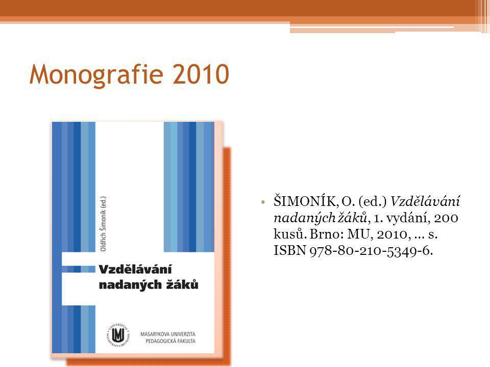 Monografie 2010 ŠIMONÍK, O. (ed.) Vzdělávání nadaných žáků, 1.