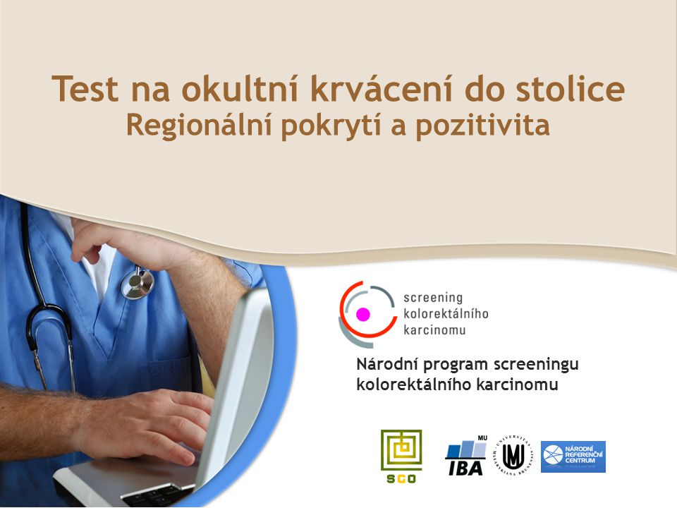 Test na okultní krvácení do stolice Regionální pokrytí a pozitivita Národní program screeningu kolorektálního karcinomu