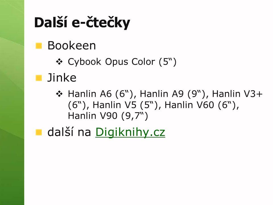 """Další e-čtečky Bookeen  Cybook Opus Color (5"""") Jinke  Hanlin A6 (6""""), Hanlin A9 (9""""), Hanlin V3+ (6""""), Hanlin V5 (5""""), Hanlin V60 (6""""), Hanlin V90 ("""