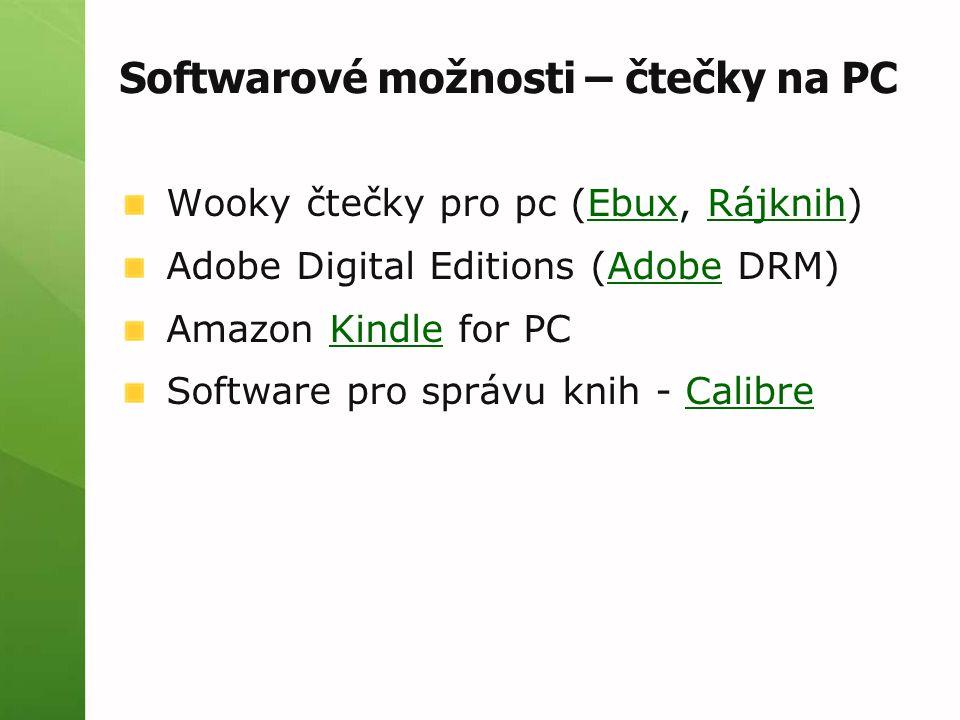 Softwarové možnosti – čtečky na PC Wooky čtečky pro pc (Ebux, Rájknih)EbuxRájknih Adobe Digital Editions (Adobe DRM)Adobe Amazon Kindle for PCKindle S