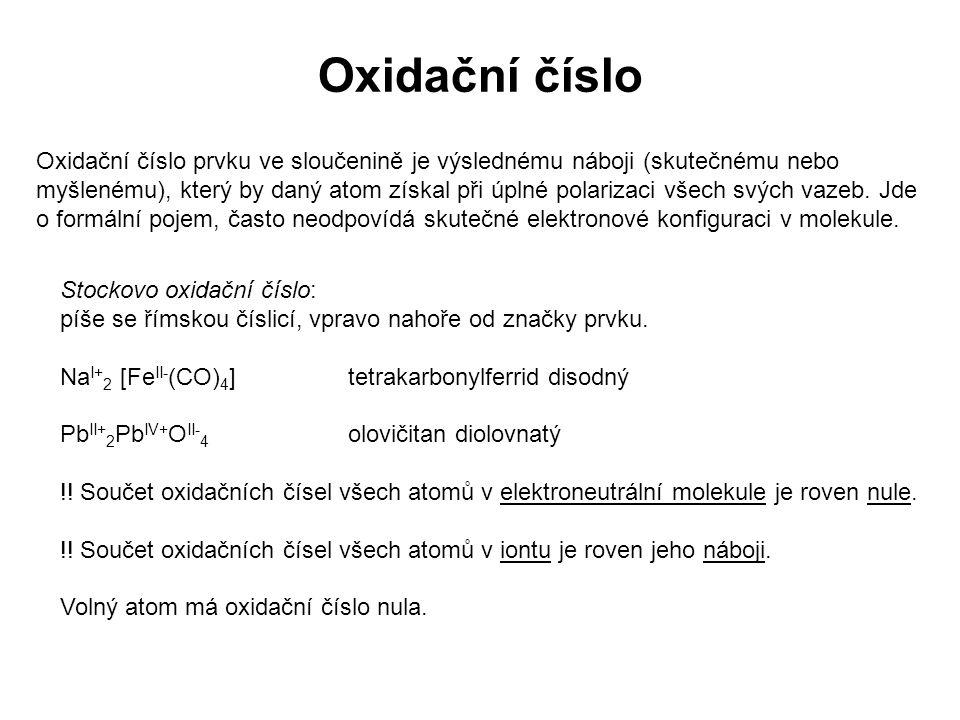 Oxidační číslo Oxidační číslo prvku ve sloučenině je výslednému náboji (skutečnému nebo myšlenému), který by daný atom získal při úplné polarizaci vše