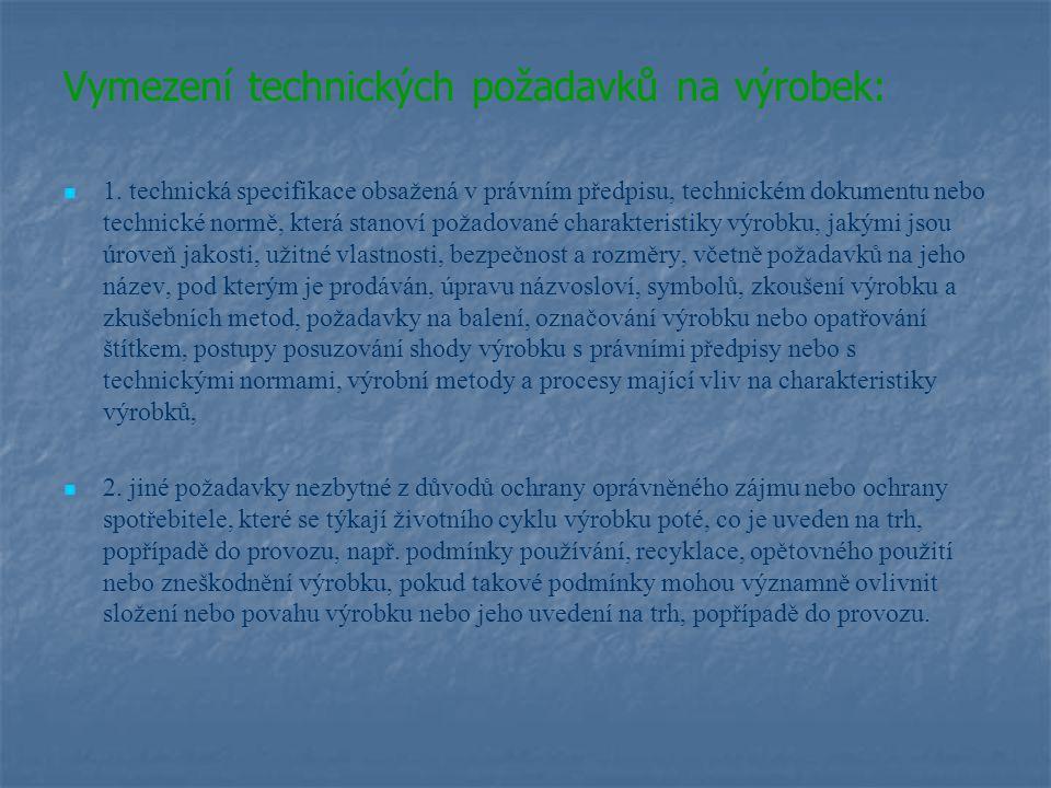 Vymezení technických požadavků na výrobek: 1.
