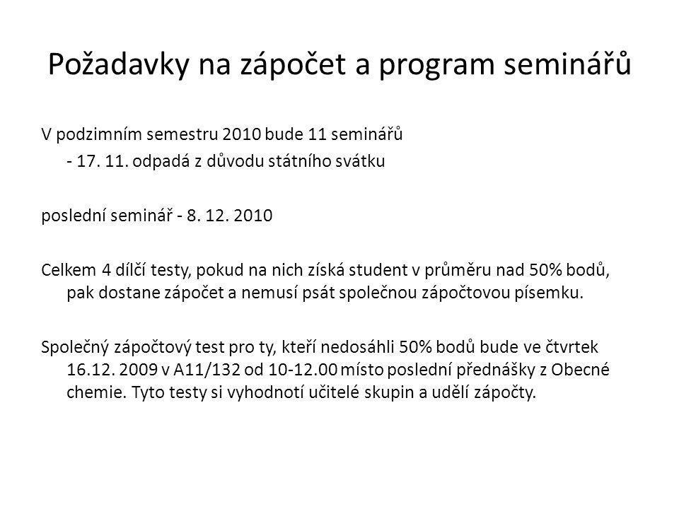 Požadavky na zápočet a program seminářů V podzimním semestru 2010 bude 11 seminářů - 17.