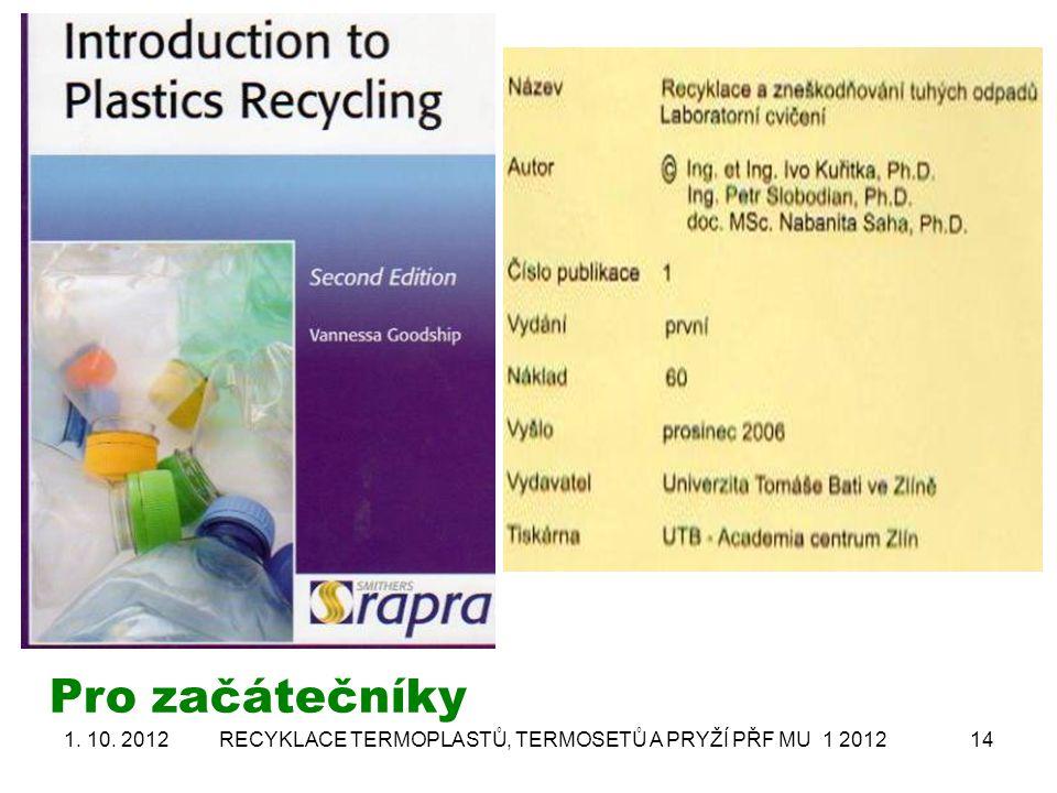 RECYKLACE TERMOPLASTŮ, TERMOSETŮ A PRYŽÍ PŘF MU 1 201214 Pro začátečníky