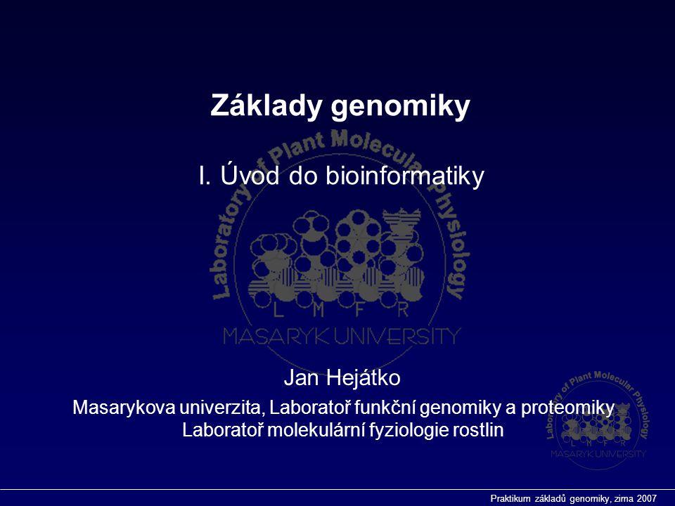 Praktikum základů genomiky, zima 2007 Primární data-genomové zdroje  TAIR, The Arabidopsis Information Resource, http://www.arabidopsis.org