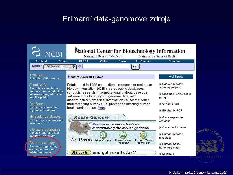 Praktikum základů genomiky, zima 2007 Primární data-genomové zdroje