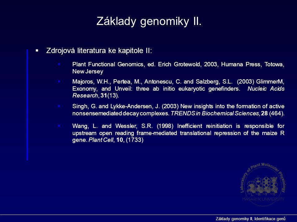 Základy genomiky II, Identifikace genů  Zdrojová literatura ke kapitole II: Základy genomiky II.  Plant Functional Genomics, ed. Erich Grotewold, 20