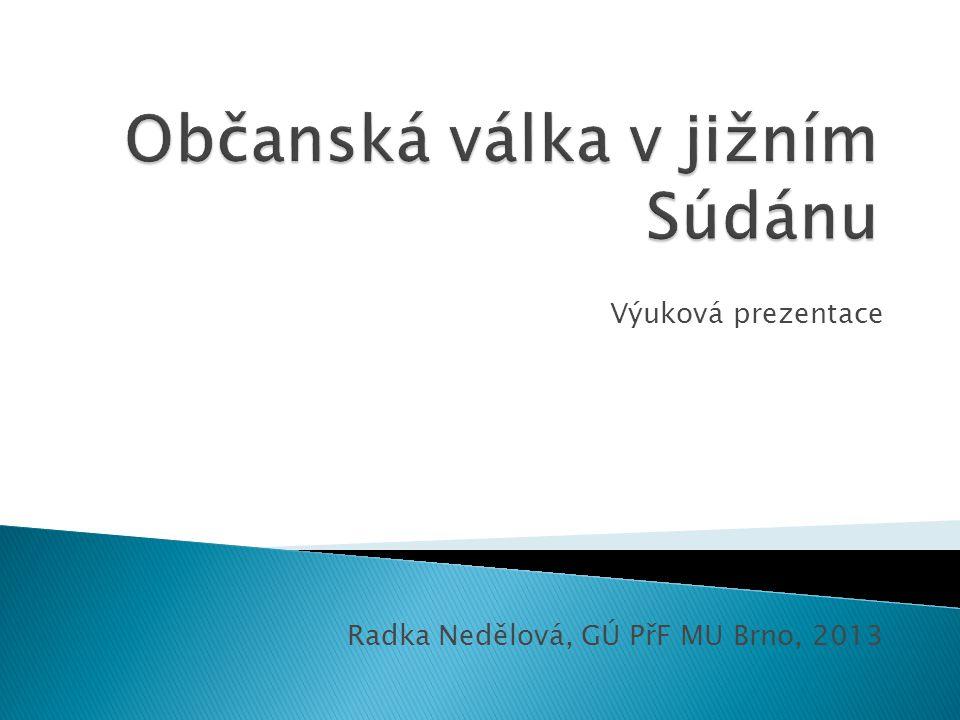 Výuková prezentace Radka Nedělová, GÚ PřF MU Brno, 2013