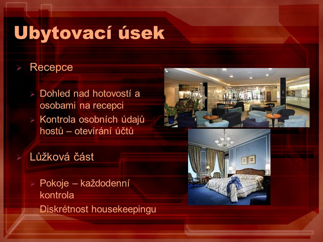 Úkolem pracovníků SECURITY  Musí dbát, aby:  se v prostorách hotelu nepohybovaly osoby bez legitimního důvodu  před hl.