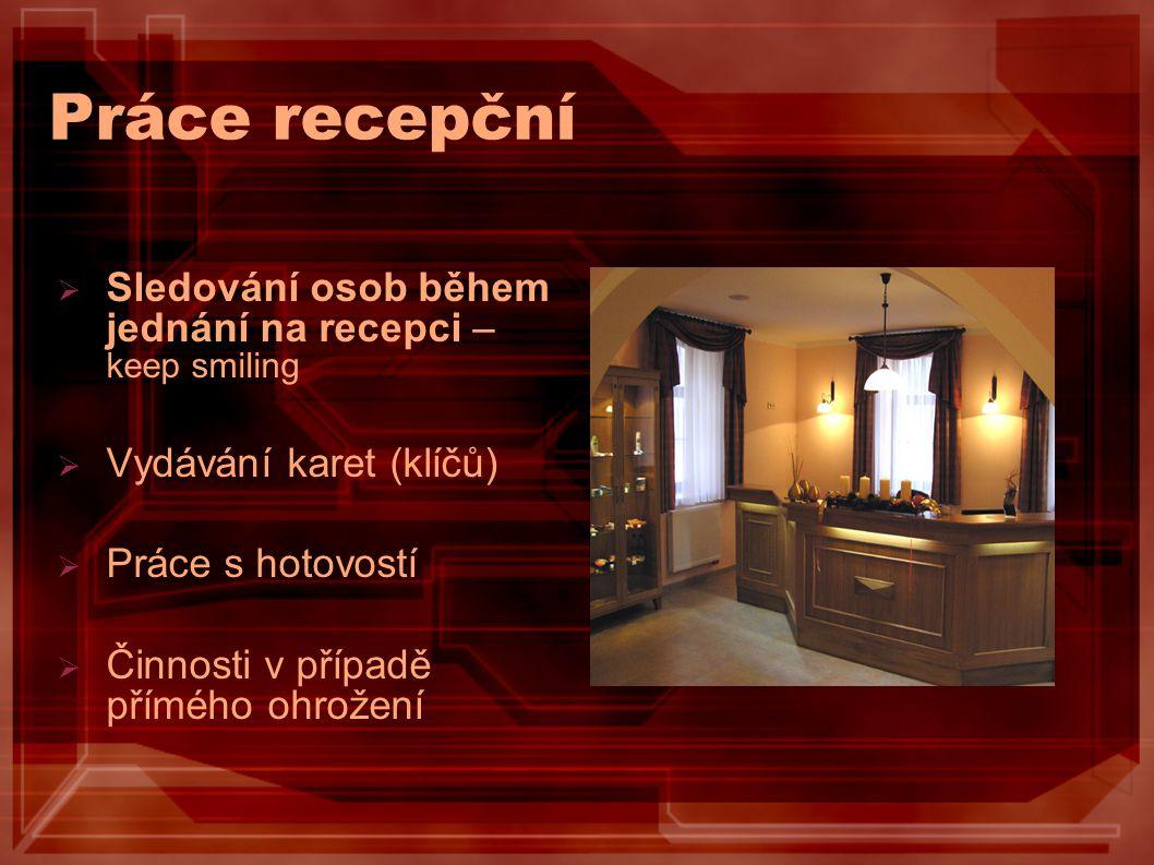 Trezory Na recepci:  trezor pro ceniny hostů  Trezor pro úschovu větší hotovosti z pokladny Na pokojích:  Osobní trezory (bezpečnostní schránky)  Key card