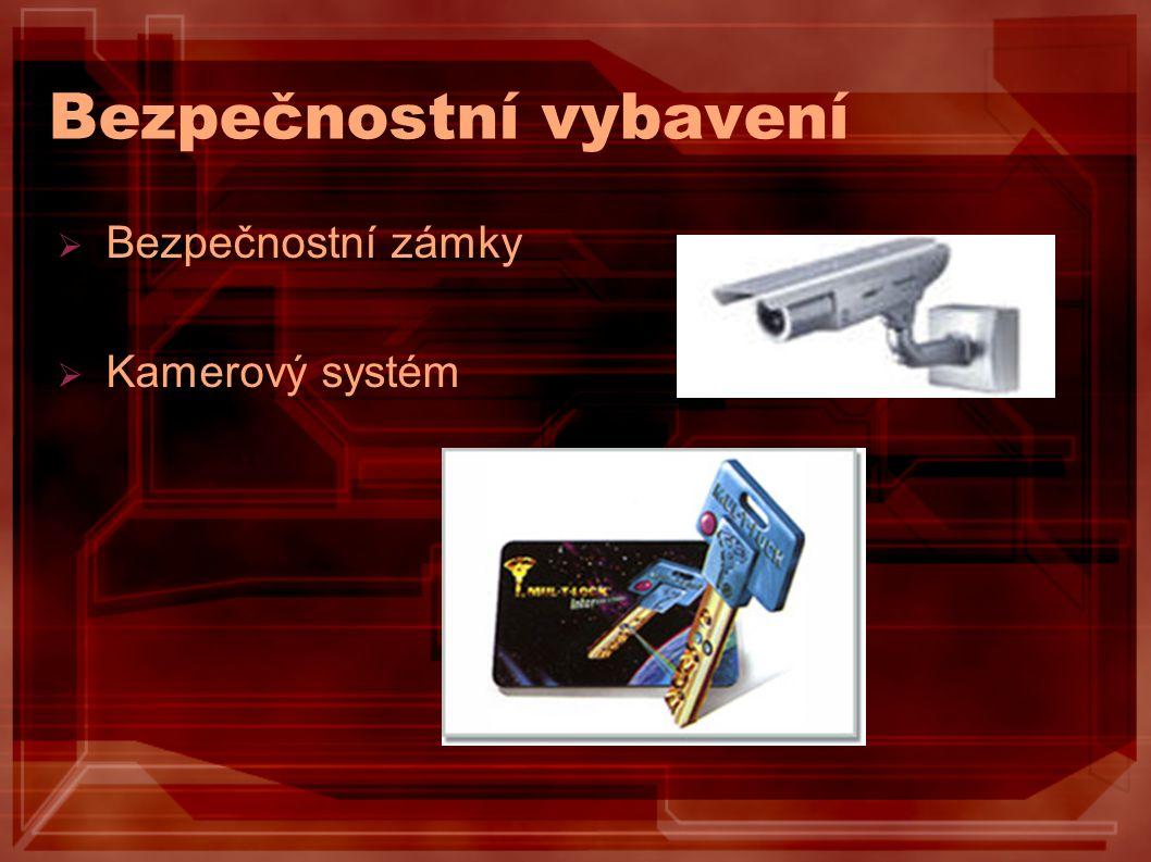 Bezpečnostní vybavení  Bezpečnostní zámky  Kamerový systém