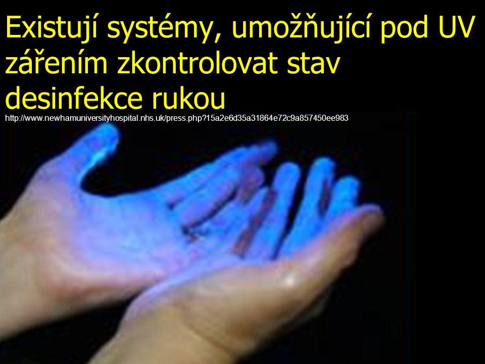 Existují systémy, umožňující pod UV zářením zkontrolovat stav desinfekce rukou http://www.newhamuniversityhospital.nhs.uk/press.php?15a2e6d35a31864e72