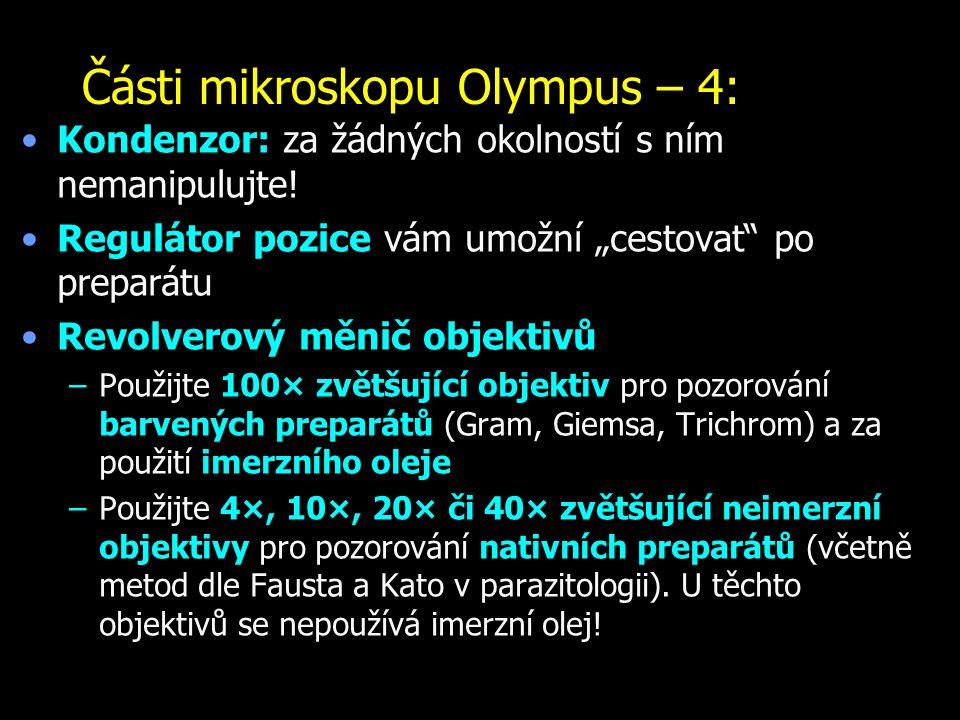 """Části mikroskopu Olympus – 4: Kondenzor: za žádných okolností s ním nemanipulujte! Regulátor pozice vám umožní """"cestovat"""" po preparátu Revolverový měn"""