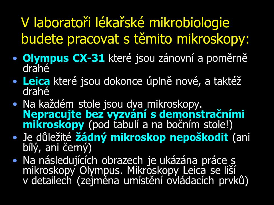 Čištění mikroskopu Po použití mikroskopu je potřeba očistit neimerzní objektivy, jsou-li znečištěné.