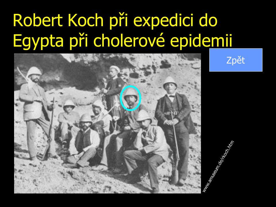 Robert Koch při expedici do Egypta při cholerové epidemii www.amuseum.de/rkoch.htm Zpět