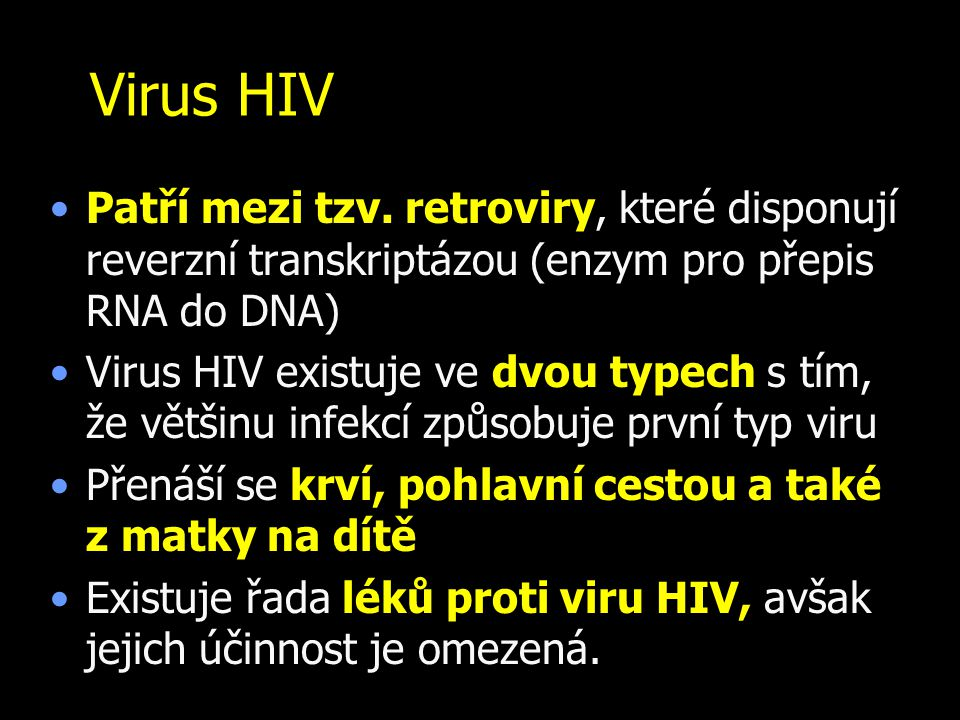 Virus HIV Patří mezi tzv.