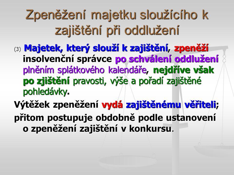 Povinnosti dlužníka § 412 (1) Po dobu trvání účinků schválení oddlužení plněním splátkového kalendáře je dlužník povinen a) vykonávat přiměřenou výdělečnou činnost a v případě, že je nezaměstnaný, o získání příjmu usilovat; nesmí rovněž odmítat splnitelnou možnost si příjem obstarat, a) vykonávat přiměřenou výdělečnou činnost a v případě, že je nezaměstnaný, o získání příjmu usilovat; nesmí rovněž odmítat splnitelnou možnost si příjem obstarat, b) hodnoty získané dědictvím a darem zpeněžit a jejich výtěžek, stejně jako jiné své mimořádné příjmy, použít k mimořádným splátkám nad rámec splátkového kalendáře, b) hodnoty získané dědictvím a darem zpeněžit a jejich výtěžek, stejně jako jiné své mimořádné příjmy, použít k mimořádným splátkám nad rámec splátkového kalendáře, c) bez zbytečného odkladu oznámit insolvenčnímu soudu, insolvenčnímu správci a věřitelskému výboru každou změnu svého bydliště nebo sídla a zaměstnání, c) bez zbytečného odkladu oznámit insolvenčnímu soudu, insolvenčnímu správci a věřitelskému výboru každou změnu svého bydliště nebo sídla a zaměstnání, d) vždy k 15.